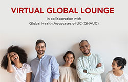 Virtual Global Lounge in collaboration with Global Health Advocates of UC (GHAUC)